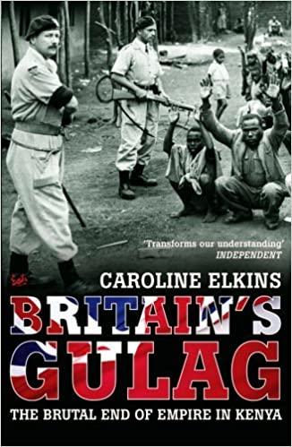 'Britain's Gulag' by Caroline Elkins
