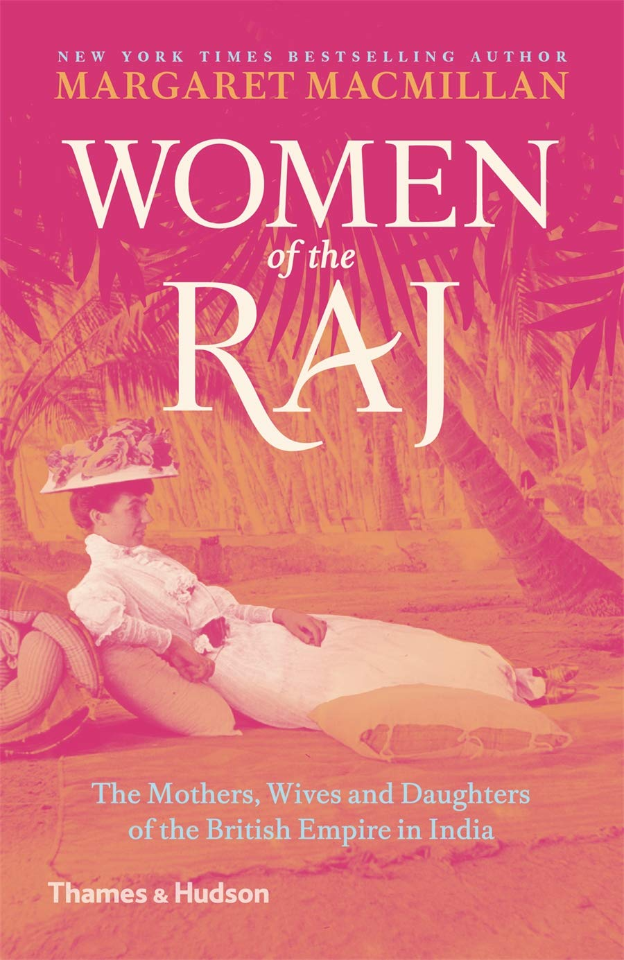'Women of the Raj: the mothers, wives and daughters of the British Empire in India' by Margaret MacMillanBooklist Women of the Raj
