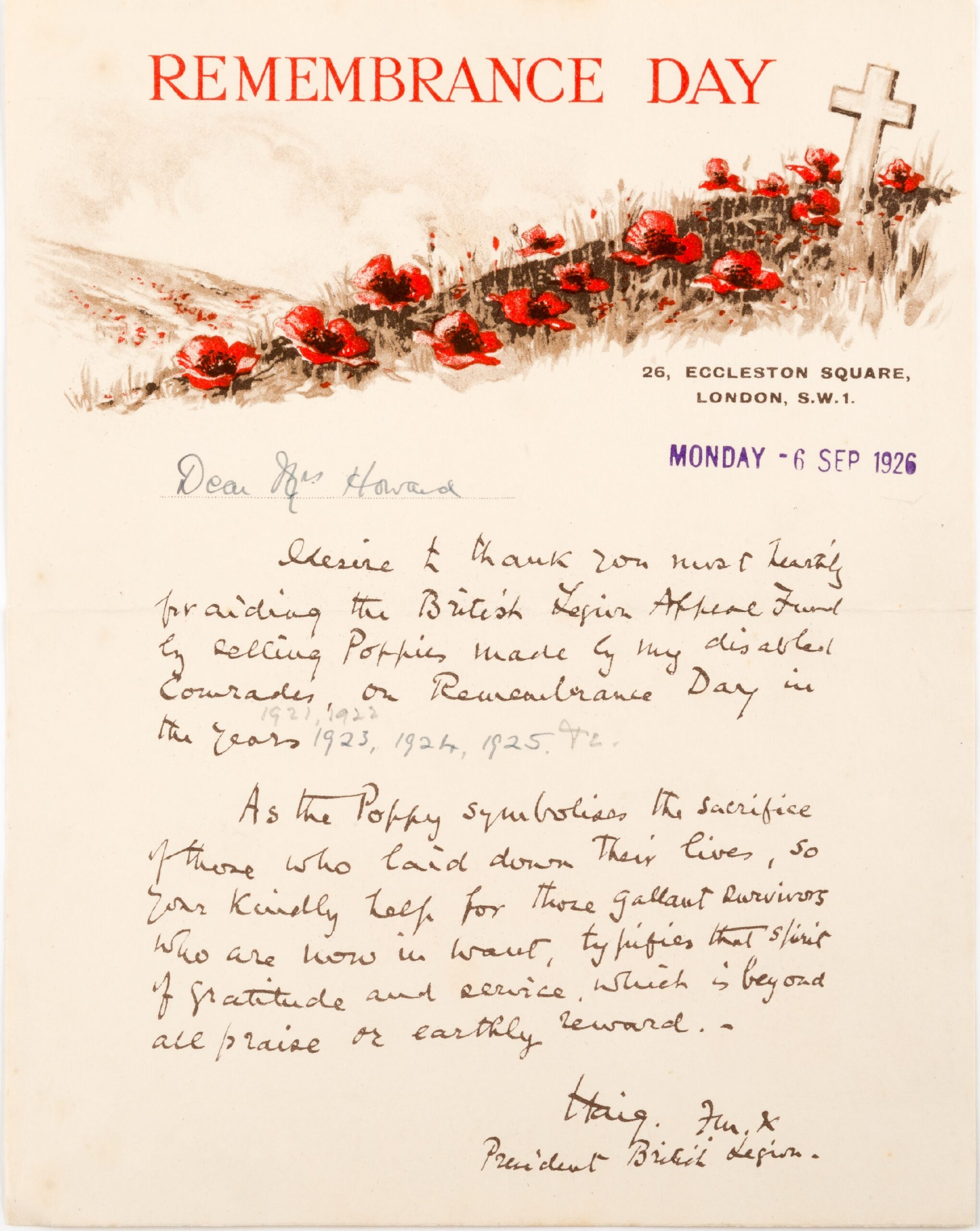 A letter from the President of the British Legion, thanking Walton local Mrs. Howard for selling poppies made by disabled veterans to raise money for the British Legion. It is dated Monday 6th September, 1926.A letter from the President of the British Legion, thanking Walton local Mrs. Howard for selling poppies made by disabled veterans to raise money for the British Legion. It is dated Monday 6th September, 1926.